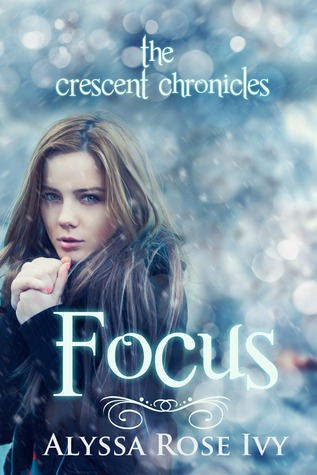 Focus (The Crescent Chronicles, #2)