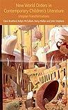 New World Orders in Contemporary Children's Literature: Utopian Transformations
