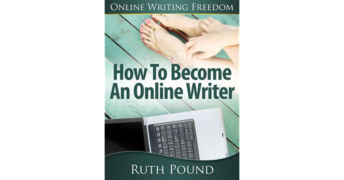 how to become an online writer by ruth pound