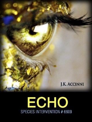 Echo (Species Intervention #6609, #2)
