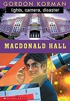 Lights, Camera, Disaster! (MacDonald Hall, #6)