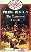 The Capture of Detroit: Adventures in Canadian History