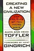 Creating a New Civilization: The Politics of the Third Wave