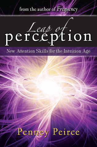 Leap of Perception: New Attention Skills for the Intuition Age
