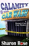 Calamity @ the Carwash  (Parson's Cove Cozy Mystery #3)