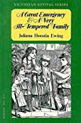 A Great Emergency & A Very Ill-Tempered Family