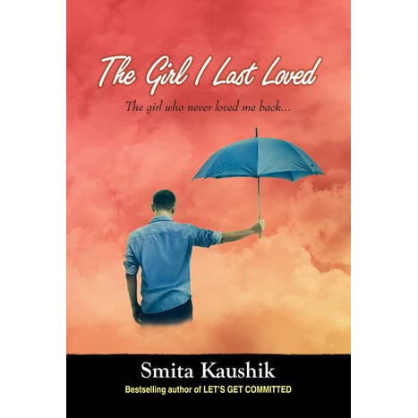 "BOOK REVIEW - ""THE GIRL I LOST LOVED BY SMITA KAUSHIK"""