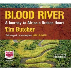 Blood River: A Journey to Africa's Broken Heart AudioBook
