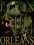 East of Orleans (East of Orleans, #1)