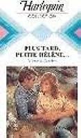 Plus tard, petite Hélène...