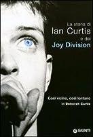 Così vicino, così lontano: La storia di Ian Curtis e dei Joy Division