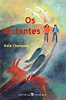 Os Mutantes (Os Mutantes, #1)