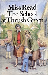 The School at Thrush Green (Thrush Green, #9)