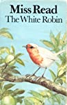 The White Robin (Fairacre, #14)