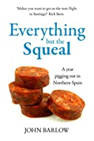 Everything But The Squeal: A Year Pigging Out in Northern Spain