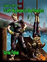 I Left My Brain in San Francisco