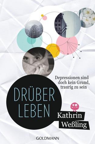 Drüberleben: Depressionen sind doch kein Grund, traurig zu sein
