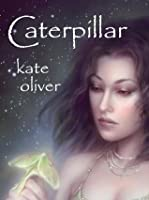Caterpillar (The Metamorphosis Trilogy, #1)