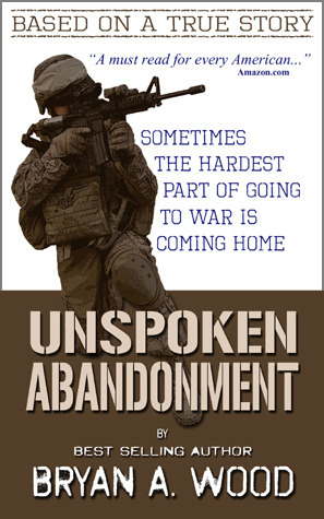 Unspoken Abandonment: Sometimes the hardest part of going to war is coming home
