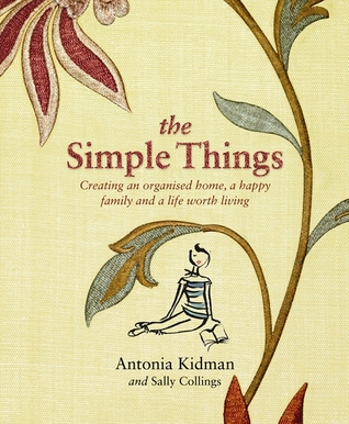 The Simple Things: Creating an organised home, a happy family, and a life worth living