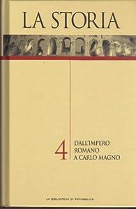 La Storia Vol. 4: Dall'impero romano a Carlo Magno