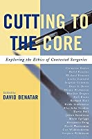 Cutting to the Core: Exploring the Ethics of Contested Surgeries