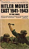 Hitler Moves East 1941–1943 by Paul Carell