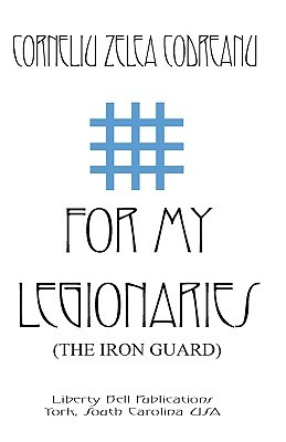 For My Legionaries by Corneliu Zelea Codreanu