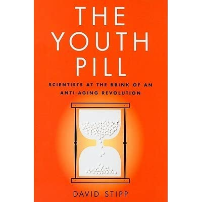 The Youth Pill Scientists At The Brink Of An Anti Aging Revolution
