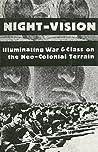 Night-Vision: Illuminating War & Class on the Neo-Colonial Terrain