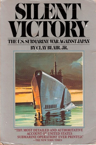 Silent Victory: The U S  Submarine War Against Japan by Clay