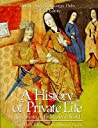 Revelations of the Medieval World (A History of Private Life, #2)