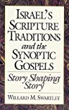 Israel's Scripture Traditions and the Synoptic Gospels: Story Shaping Story