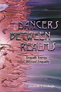 Dancers Between Realms: Empath Energy - Beyond Empathy