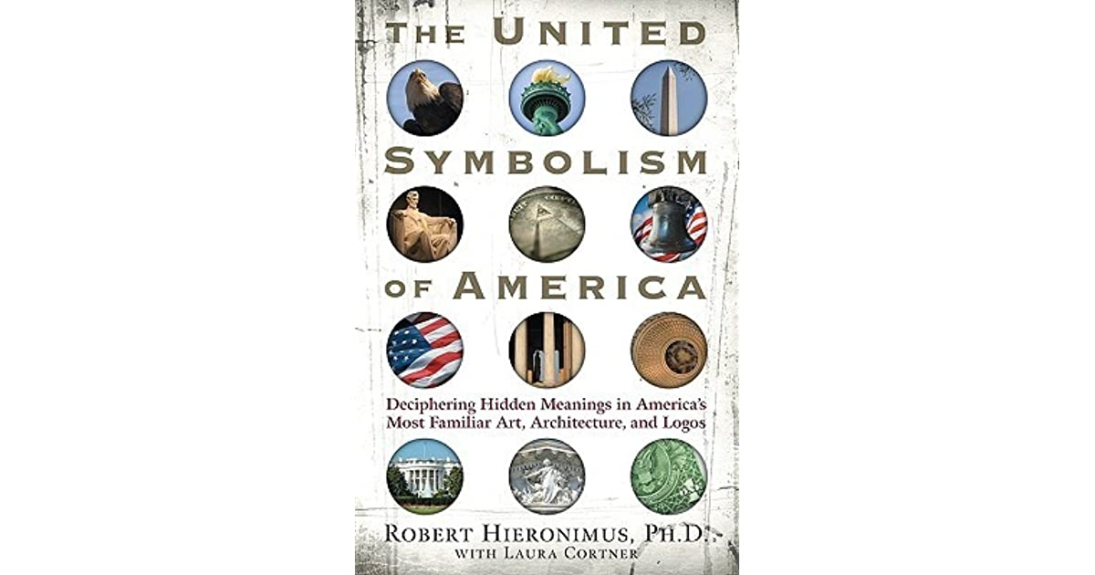 The United Symbolism of America: Deciphering Hidden Meanings in