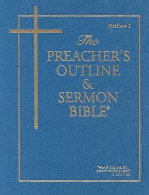 Preacher's Outline & Sermon Bible-KJV-Matthew 1: Chapters 1-15