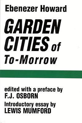 Garden Cities of To-Morrow by Ebenezer Howard