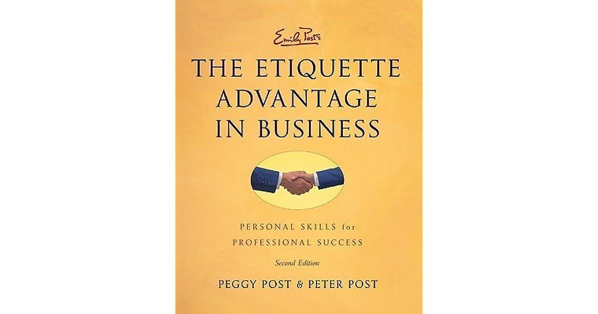 Ask Emily Post Etiquette: Emily Post's The Etiquette Advantage In Business: Personal
