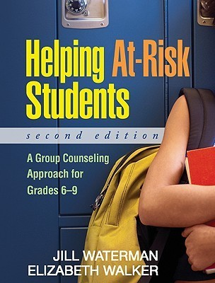 Helping At-Risk Students Second Edition A Group Counseling Approach for Grades 6-9