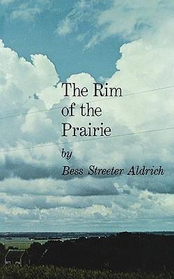 The Rim of the Prairie by Bess Streeter Aldrich