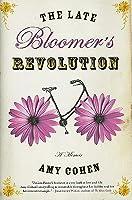 The Late Bloomer's Revolution: A Memoir