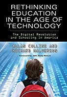 Rethinking Education in the Age of Technology: The Digital Revolution and Schooling in America