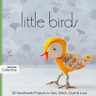 Little-Birds-26-Handmade-Projects-to-Sew-Stitch-Quilt-Love