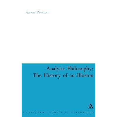 Analytic Philosophy: The History of an Illusion
