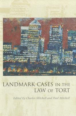 Landmark Cases in the Law of Tort b