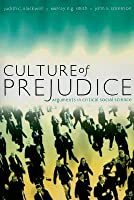 Culture Of Prejudice: Arguments In Critical Social Science
