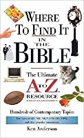 Where To Find It In The Bible The Ultimate A To Z Resource ...