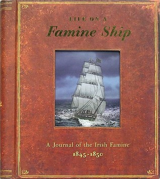 Life on a Famine Ship: A Journal of the Irish Famine 1845-1850