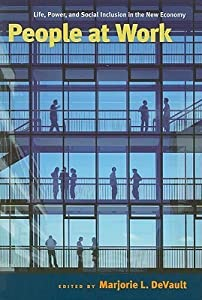 People at Work: Life, Power, and Social Inclusion in the New Economy