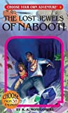 The Lost Jewels of Nabooti (Choose Your Own Adventure, #10)